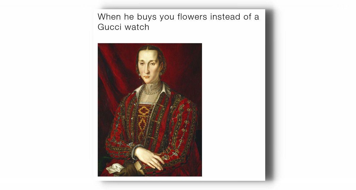 Надпись: «Когда он купил тебе цветы, вместо часов Gucci»